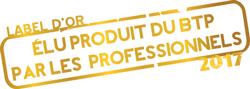 Label d'or élu produit du BTP par les professionnels 2017